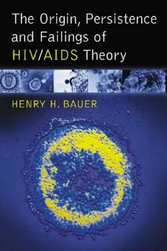Download The Origin, Persistence and Failings of HIV/AIDS Theory
