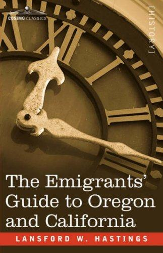 Download The Emigrants' Guide to Oregon and California