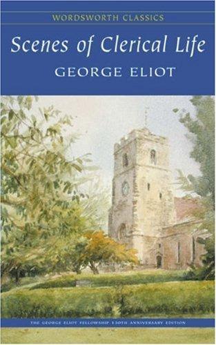 Download Scenes of Clerical Life (Wordsworth Classics) (Wordsworth Classics)