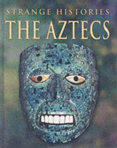 Download The Aztecs (Strange Histories)