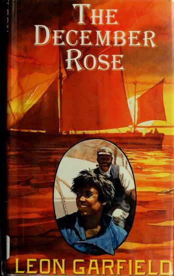 The December rose by Leon Garfield, Leon Garfield