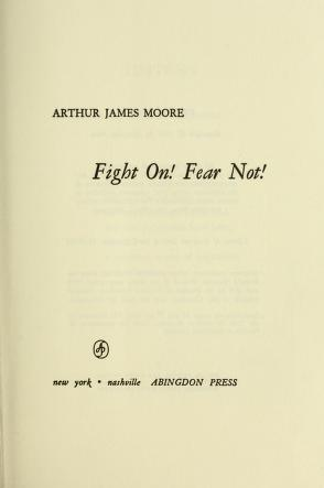 Cover of: Fight on! Fear not! | Arthur J. Moore