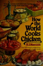 How the world cooks chicken by H. J. Muessen