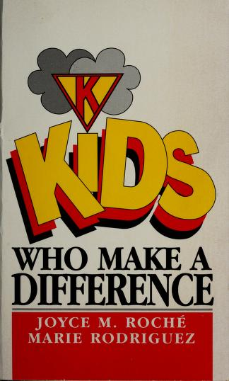 Cover of: Kids who make a difference | Joyce M. Roche