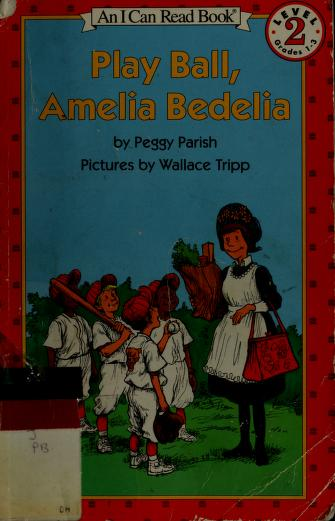 Play Ball, Amelia Bedelia (An I Can Read Book) by Peggy Parish