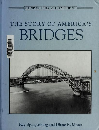 The story of America's bridges by Spangenburg, Ray