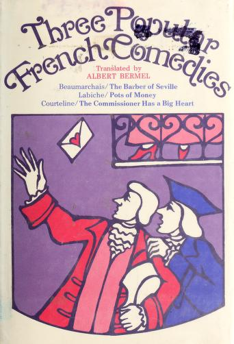 Three popular French comedies by translations and notes by Albert Bermel.