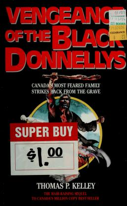 Cover of: Vengeance of the Black Donnellys by Thomas P. Kelley