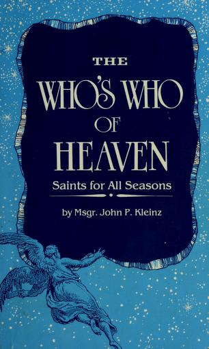 Cover of: The who's who of heaven | John P. Kleinz