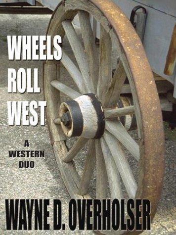 Wheels roll West