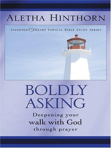 Boldly Asking by Aletha Hinthorn