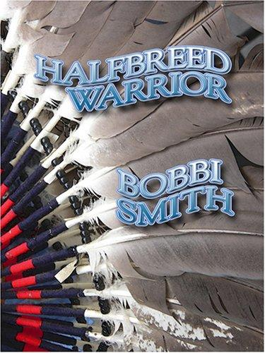 Halfbreed warrior by Bobbi Smith
