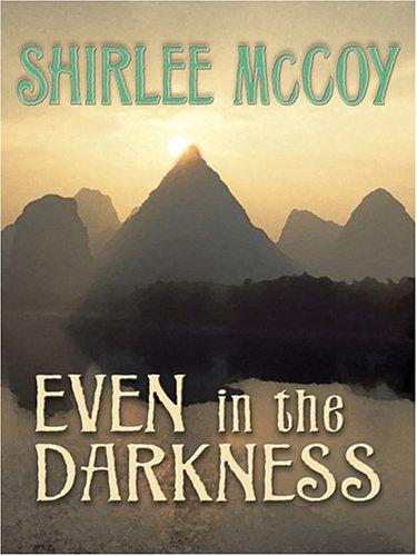 Even in the Darkness (The Lakeview Series #3) (Steeple Hill Love Inspired Suspense) by Shirlee McCoy