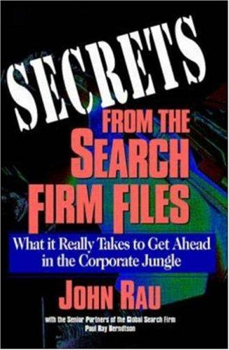 Secrets from thesearch firm files by John Rau