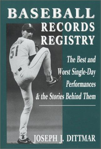 Baseball records registry by Joe Dittmar