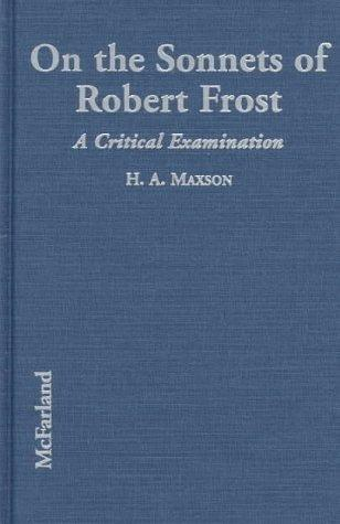 On the sonnets of Robert Frost by H. A. Maxson