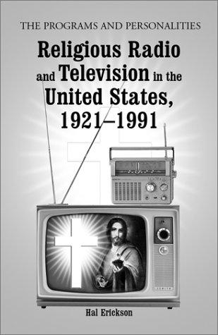 Religious radio and television in the United States, 1921-1991 by Hal Erickson