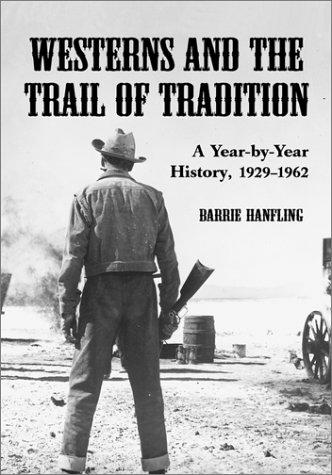 Westerns and the trail of tradition by Barrie Hanfling