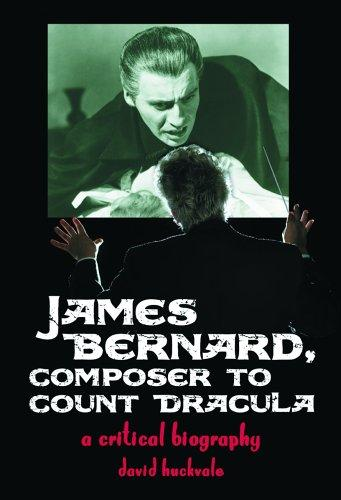 James Bernard, Composer To Count Dracula