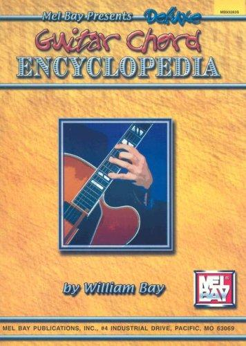 Mel Bay presents Deluxe Encyclopedia of Guitar Chords by William Bay