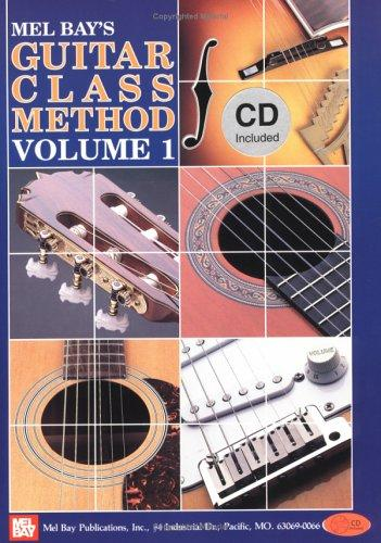 Mel Bay's Guitar Class Method, Vol. 1 by William Bay