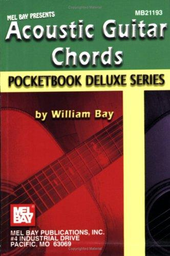 Mel Bay Acoustic Guitar Chords,  Pocketbook Deluxe Series (Pocketbook Deluxe) by William Bay