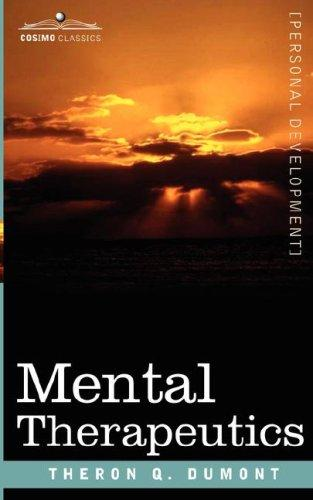 Mental Therapeutics by Theron Q. Dumont