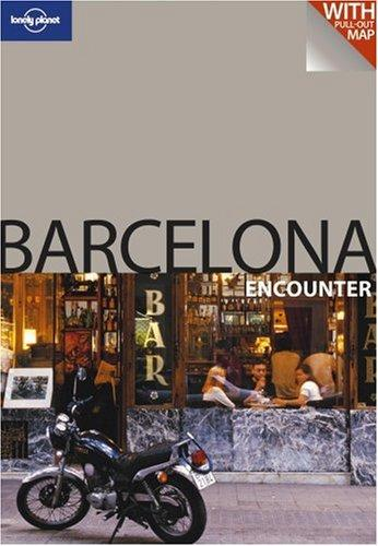 Lonely Planet Barcelona Encounter (Lonely Planet Encounter Barcelona) (Lonely Planet Encounter Barcelona) by Damien Simonis