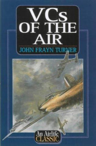 VC's of the Air (Airlife's Classics) by John Frayn Turner