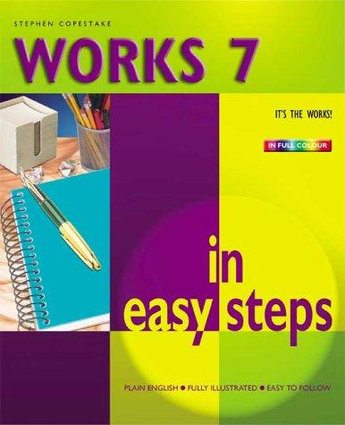 Works 7 in Easy Steps by Stephen Copestake