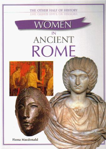 Women in Ancient Rome (Other Half of History) by Fiona MacDonald