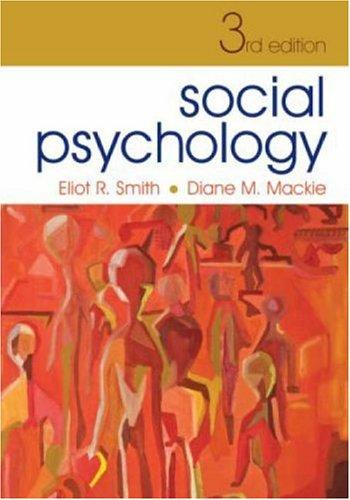 Social Psychology by Eliot R. Smith, Diane M. Mackie